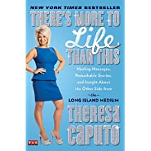 There's More to Life Than This: Healing Messages, Remarkable Stories, and Insight About the Other Side from the Long Island Medium (English Edition)
