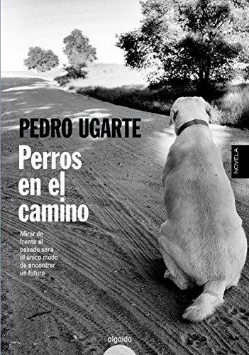 Perros en el camino (Algaida Literaria - Algaida Narrativa) (Spanish Edition)