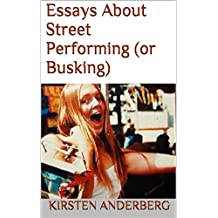 Essays About Street Performing (or Busking)