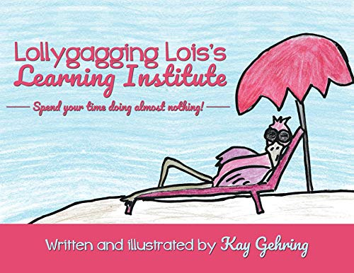 Lollygagging Lois\'s Learning Institute