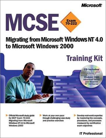 Migrating from Windows NT4 to Windows 2000 (MCSE Training Kit)
