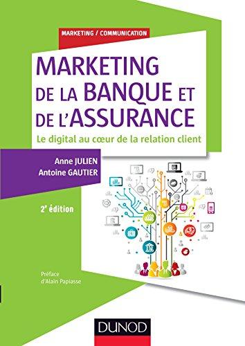Marketing de la banque et de l'assurance : Le digital au coeur de la relation client...