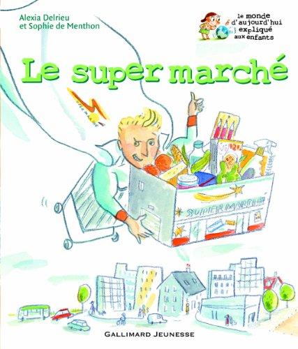 Le super marché par Alexia Delrieu, Sophie de Menthon