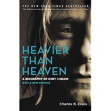 Heavier Than Heaven: A Biography of Kurt Cobain (English Edition)