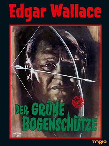 Edgar Wallace: Der grüne Bogenschütze -