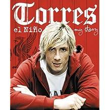 Torres: El Nino: My Story by Fernando Torres (2010-03-01)