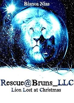 Rescue@Bruns_LLC: Lion lost at Christmas von [Nias, Bianca]