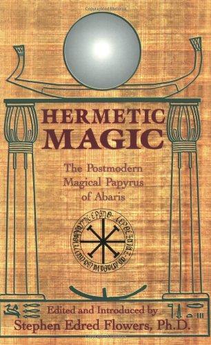 Hermetic Magic: Postmodern Magical Papyrus of Abaris