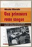 Una Primavera Rosso Sangue Di Nicola Biondo 1° Ed. 1998 Memoria