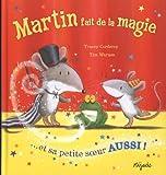 """Afficher """"Martin fait de la magie... et sa petite sur aussi !"""""""
