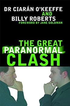 The Great Paranormal Clash by [Keeffe, Dr. Ciarán, Roberts, Billy]