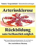 Arteriosklerose Rückbildung naturheilkundlich möglich (Amazon.de)