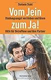 Vom Jein zum Ja!: Bindungsangst verstehen und lösen. Hilfe...