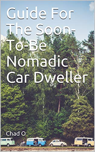 Guide For The Soon-To-Be Nomadic Car Dweller book cover