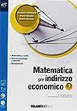 Matematica per indirizzo economico. Con Verso la prova INVALSI. Per le Scuole superiori. Con ebook. Con espansione online: 3