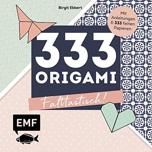 333 Origami - Falttastisch!: Mit Anleitungen und 333 feinen Origamipapieren