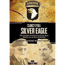 Silver Eagle (Dutch Version) - Het Waargebeurd Verhaal Van Clancy Lyall. Veteraan Van de Band of Brothers