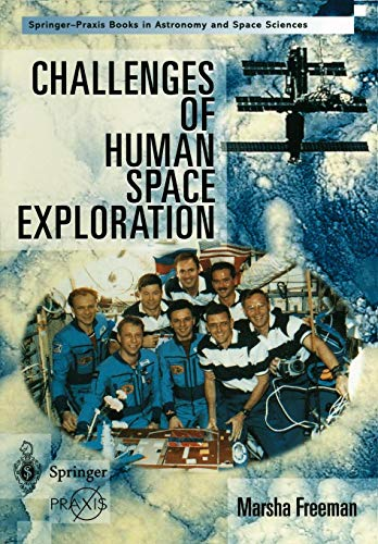 Challenges of Human Space Exploration (Springer Praxis Books) (Space Challenge Flight)