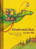 Kindermärchen aus aller Welt: Hundertundein Märchen in sieben Kapiteln. Ausgewählt von Djamila Jaenike, illustriert von Cristina Roters