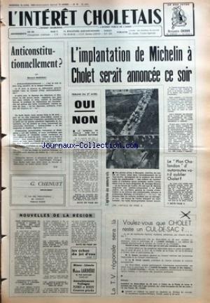INTERET CHOLETAIS (L') [No 16] du 18/04/1969 - ANTICONSTITUTIONNELLEMENT PAR BERNARD MANCEAU - NOUVELLES DE LA REGION - TROIS PERSONNALITES POLITIQUES A ANGERS LE 21 AVRIL - MM ALAIN POHER PIERRE SUDREAU ET JEAN FOYER - CONSTRUCTION D'UNE AUTOROUTE A L'ENTREE DE NANTES - LES POUCETOF DE NOTRE VOISIN SERGE DANOT VONT PARTIR A LA CONQUETE DU MONDE - UNE BOULE LUMINEUSE SE SERAIT ELEVEE DU SOL PRES DU MANS - LES ECHOS DU JET D'EAU - L'IMPLANTATION DE MICHELIN A CHOLET SERAIT ANNONCEE CE SOIR - TRI