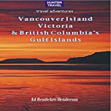 Vancouver Island, Victoria & British Columbia's Gulf Islands (Travel Adventures)