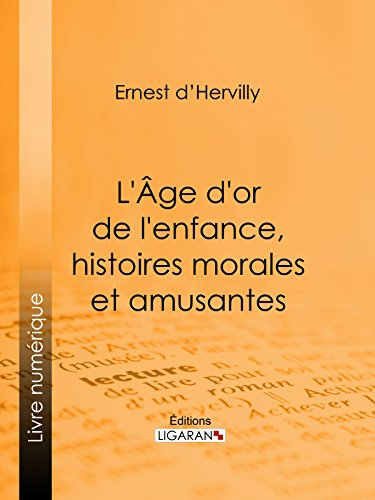 En ligne L'Age d'or de l'enfance, histoires morales et amusantes pdf, epub ebook