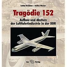 Tragödie 152: Aufbau und Absturz der Luftfahrtindustrie in der DDR