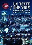 Un Texte / Une Voix: L'intégrale de la saison 2013 avec les interviews et les extraits en un seul epub (Temps Réel) (French Edition)