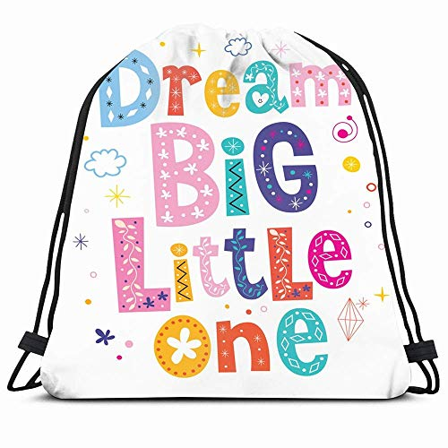 KAKALINQ Drawstring Backpack String Bag Baby Dream Big Little Quote One Text Kids Typography Nursery Saying Children Inspiration Lettering Message Sport Gym Sackpack Hiking Yoga Travel Beach -