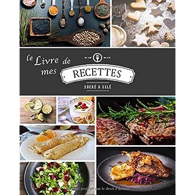 Le Livre de mes Recettes: Cahier de cuisine à personnaliser avec vos recettes, 100 pages, 20.32 x 25.4 cm