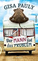 Der Mann ist das Problem: Roman