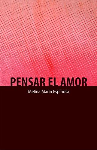 Pensar el amor por Melina E. Bonello