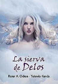 La sierva de Delos par Roser A. Ochoa
