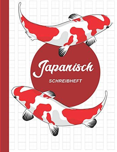 Japanisch Schreibheft: Genkouyoushi, Kanji, Hiragana, Katakana schreiben, Praxis Übungsheft, Nishikigoi
