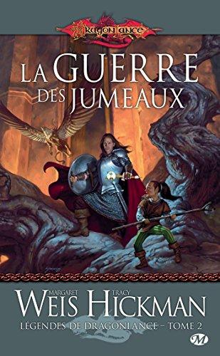 La Guerre des jumeaux: Légendes de Dragonlance, T2