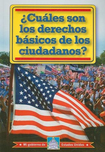 Cuales Son Los Derechos Basicos De Los Ciudadanos? /What Are Citizens' Basic Rights? (Mi Gobierno De Estados Unidos) por William David Thomas