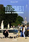 Tourismes : Tome 1, Lieux communs