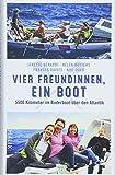 Vier Freundinnen, ein Boot: 5500 Kilometer im Ruderboot über den Atlantik - Janette Benaddi, Helen Butters, Frances Davies, Niki Doeg
