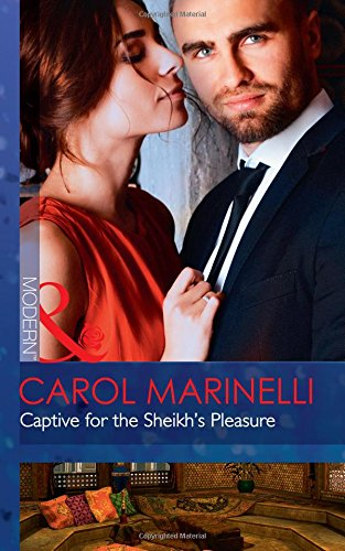Captive For The Sheikh's Pleasure (Ruthless Royal Sheikhs, Book 1)