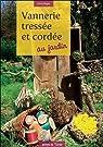 Vannerie tressée et cordée au jardin par Bégot