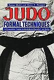 Judo Formal Techniques: A Complete Guide to Kodokan Randori No Kata