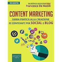 Content marketing: Guida pratica alla realizzazione di contenuti per social e blog (Italian Edition)