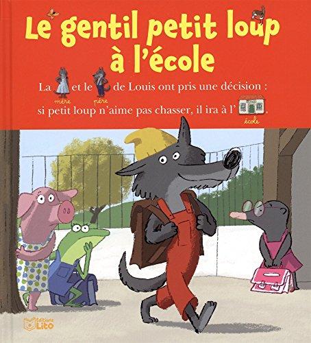 Lire avec les images : gentil petit loup à l'école (Le)