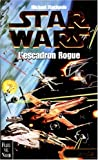 Star Wars, Les X-Wings, n° 1 - L'escadron Rogue