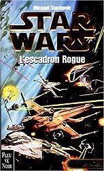 Star Wars, Les X-Wings, n° 1 :  L'escadron Rogue
