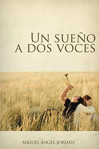 Un sueño a dos voces por MIGUEL ÁNGEL JORDÁN