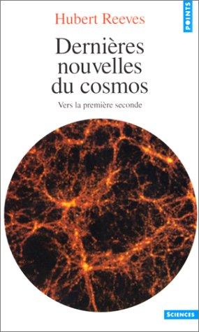 Dernières nouvelles du Cosmos - Vers la première seconde par Hubert Reeves