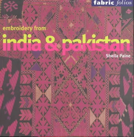 Embroidery from India and Pakistan (Fabric Folios) par Sheila Paine