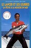 Le Lancer et les Leurres - La Pêche à la mouche en mer