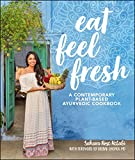 Eat Feel Fresh: A Contemporary, Plant-Based Ayurvedic Cookbook (English Edition)